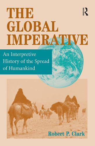 The Global Imperative: An Interpretive History Of The Spread Of Humankind (Paperback)