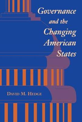 Governance And The Changing American States (Paperback)