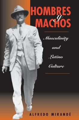 Hombres Y Machos: Masculinity And Latino Culture (Paperback)