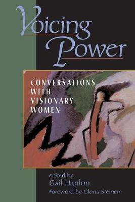 Voicing Power: Conversations With Visionary Women (Paperback)