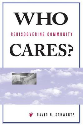 Who Cares?: Rediscovering Community (Paperback)