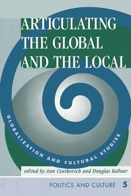 Articulating The Global And The Local: Globalization And Cultural Studies (Paperback)