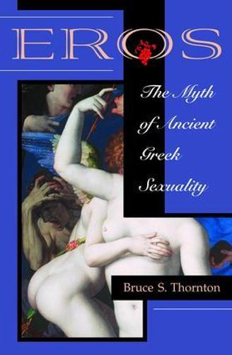 Eros: The Myth Of Ancient Greek Sexuality (Paperback)
