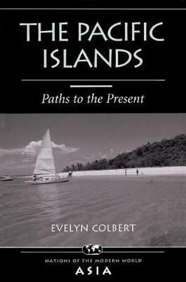 The Pacific Islands: Paths To The Present (Paperback)