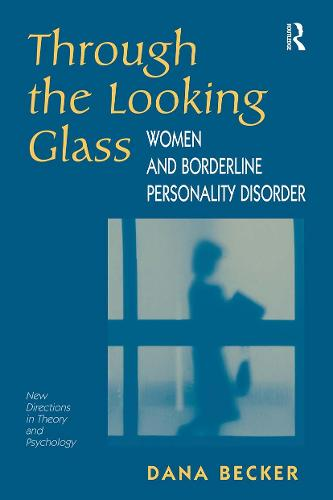 Through The Looking Glass: Women And Borderline Personality Disorder (Paperback)