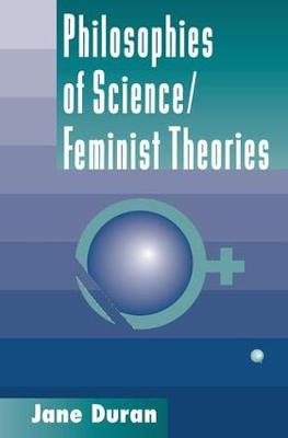Philosophies Of Science: Feminist Theories (Paperback)