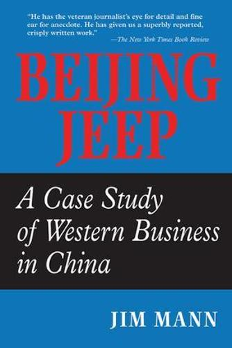 Beijing Jeep: A Case Study Of Western Business In China (Paperback)