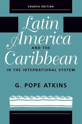 Latin America And The Caribbean In The International System (Paperback)