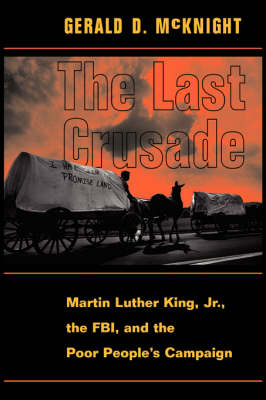 The Last Crusade: Martin Luther King Jr., The FBI,  and The Poor People's Campaign (Hardback)