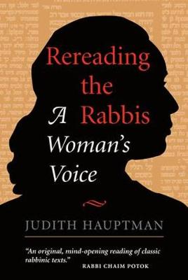Rereading The Rabbis: A Woman's Voice (Paperback)