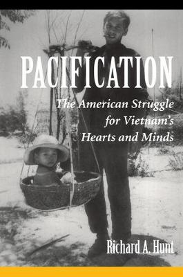 Pacification: The American Struggle For Vietnam's Hearts And Minds (Paperback)