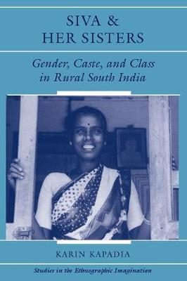 Siva And Her Sisters: Gender, Caste, And Class In Rural South India (Paperback)