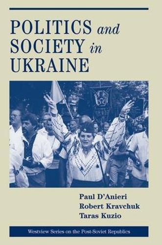 Politics And Society In Ukraine (Paperback)
