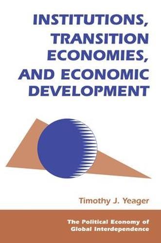 Institutions, Transition Economies, And Economic Development (Paperback)