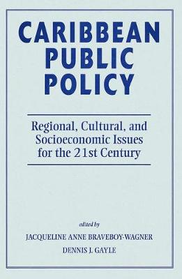 Caribbean Public Policy: Regional, Cultural, And Socioeconomic Issues For The 21st Century (Paperback)