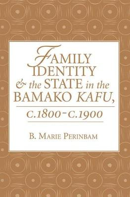 Family Identity And The State In The Bamako Kafu (Paperback)