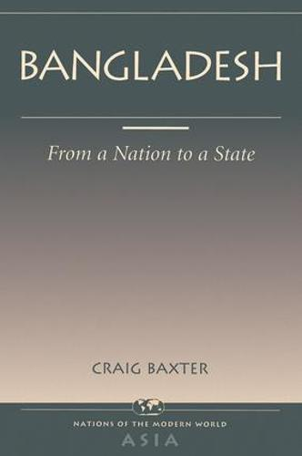 Bangladesh: From A Nation To A State (Paperback)