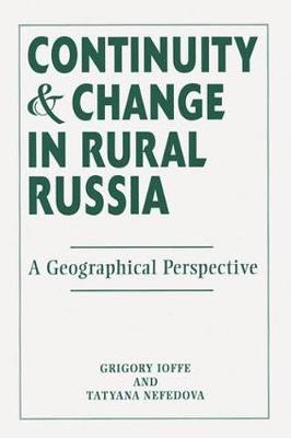 Continuity And Change In Rural Russia A Geographical Perspective (Paperback)