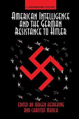 American Intelligence And The German Resistance: A Documentary History (Paperback)