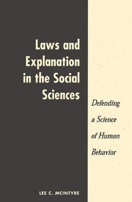 Laws And Explanation In The Social Sciences (Paperback)