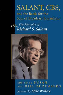 Salant, CBS, And The Battle For The Soul Of Broadcast Journalism: The Memoirs Of Richard S. Salant (Paperback)
