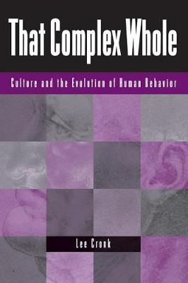 That Complex Whole: Culture And The Evolution Of Human Behavior (Paperback)
