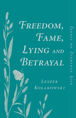 Freedom, Fame, Lying And Betrayal: Essays On Everyday Life (Paperback)
