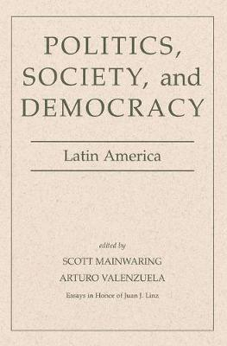 Politics, Society, And Democracy Latin America (Paperback)