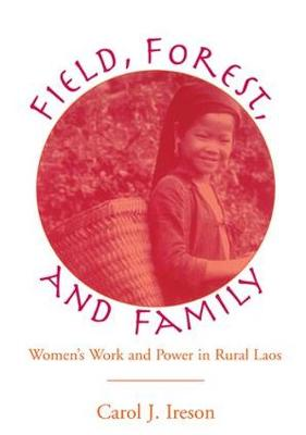 Fields, Forest, And Family: Women's Work And Power In Rural Laos (Paperback)