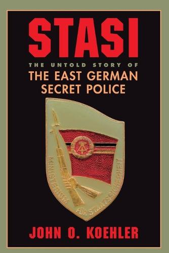 Stasi: The Untold Story Of The East German Secret Police (Paperback)