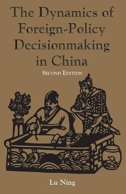 The Dynamics Of Foreign-policy Decisionmaking In China (Paperback)