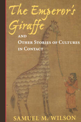 The Emperor's Giraffe: And Other Stories Of Cultures In Contact (Paperback)