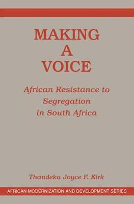 Making A Voice: African Resistance To Segregation In South Africa (Paperback)