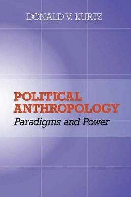 Political Anthropology: Power And Paradigms (Paperback)