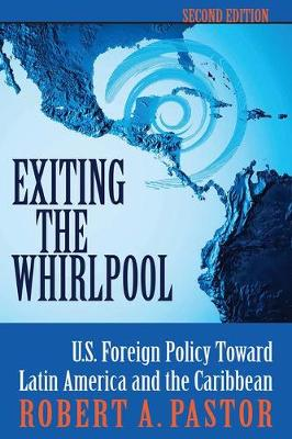 Exiting The Whirlpool: U.s. Foreign Policy Toward Latin America And The Caribbean (Paperback)