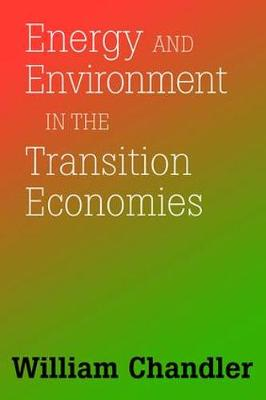Energy And Environment In The Transition Economies: Between Cold War And Global Warming (Paperback)