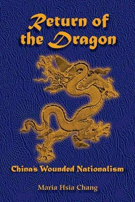 Return Of The Dragon: China's Wounded Nationalism (Paperback)