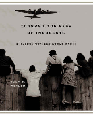 Through The Eyes Of Innocents: Children Witness World War II (Paperback)