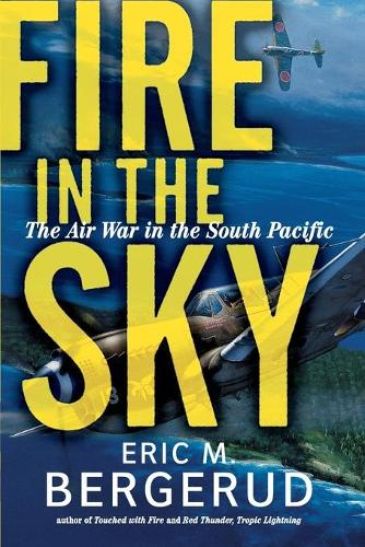 Fire In The Sky: The Air War In The South Pacific (Paperback)