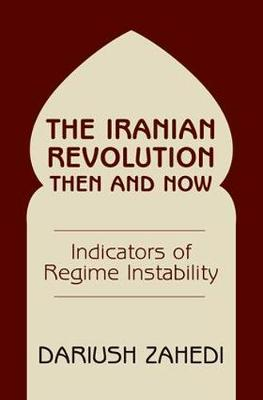 The Iranian Revolution Then And Now: Indicators Of Regime Instability (Paperback)