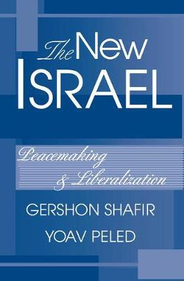 The New Israel: Peacemaking And Liberalization (Paperback)