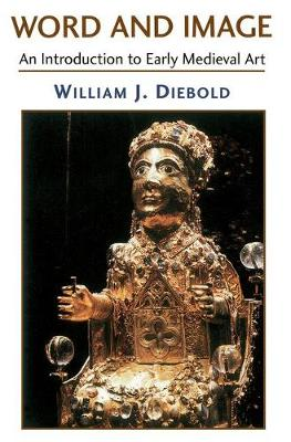 Word And Image: The Art Of The Early Middle Ages, 600-1050 (Paperback)