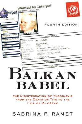Balkan Babel: The Disintegration Of Yugoslavia From The Death Of Tito To The Fall Of Milosevic, Fourth Edition (Paperback)