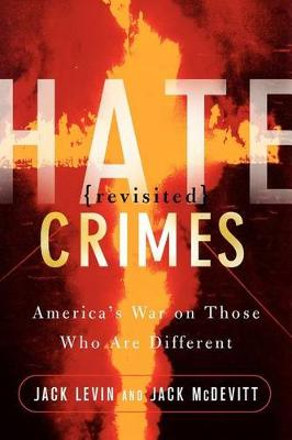 Hate Crimes Revisited: America's War On Those Who Are Different (Paperback)