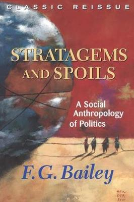 Stratagems And Spoils: A Social Anthropology Of Politics (Paperback)