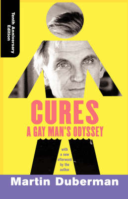 Cures: A Gay Man's Odyssey, Tenth Anniversary Edition (Paperback)