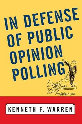 In Defense Of Public Opinion Polling (Paperback)