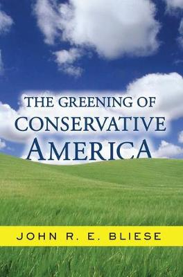 The Greening Of Conservative America (Paperback)
