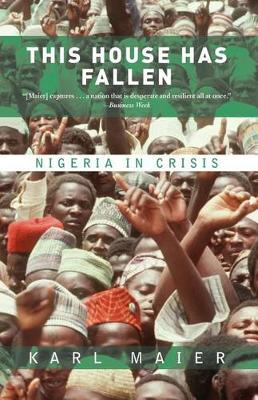 This House Has Fallen: Nigeria In Crisis (Paperback)