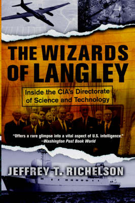The Wizards Of Langley: Inside The Cia's Directorate Of Science And Technology (Paperback)